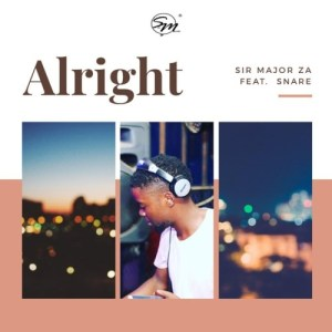 Sir Major ZA Ft. Snare – Alright