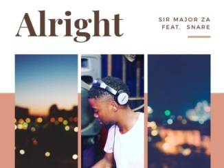 Sir Major ZA Ft. Snare – Alright