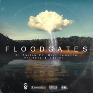 VIDEO: DJ Switch – Floodgates Ft. Gigi Lamayne, Pillboyy & Taylor T