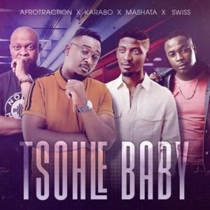 Afrotraction, Karabo, MashaTa & Swiss – Tsohle Baby