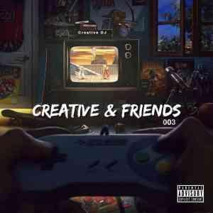 Creative DJ – Creative & Friends Vol. 03 Mix