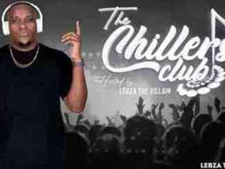 Lebza TheVillain – The Chillers Club Mix (S02E02)