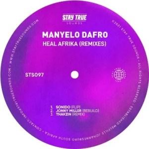 Manyelo Dafro – Heal Afrika (Thakzin Remix)