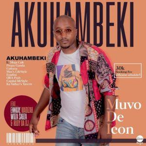 Muvo De Icon – Akuhambeki ft. Ennkay, Madizah, Woza Sabza & RudyDaDj