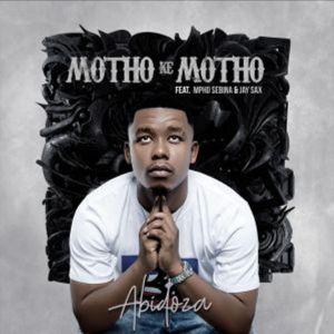 Abidoza Ft. Mpho Sebina & Jay Sax – Motho Ke Motho