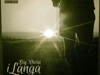 xBig Xhosa – iLanga Ft. SOS Video,Big Xhosa – iLanga