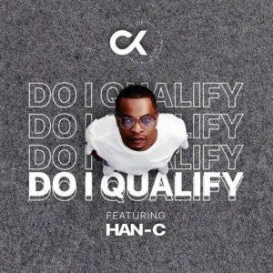 DJ Clock Ft. Han-C – Do I Qualify