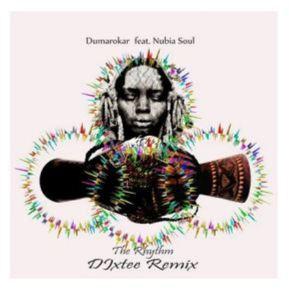 Dumarokar, DJxtee & Nubia Soul – The Rhythm