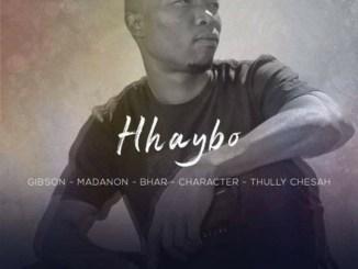 Gibon ft. Madanon, Bhar, Character & Thully Chesah – Hhaybo