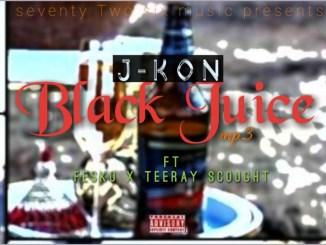 J-Kon Ft. Fesko & Teeray Scought – Black Juice