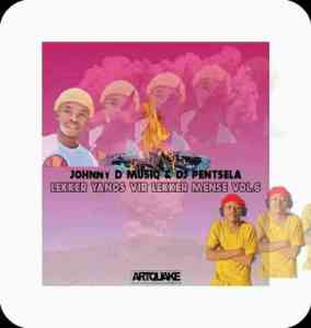 Johnny D'MusiQ & DJ Pentsela – Lekker Yanos Vir Lekker Mense Vol. 6