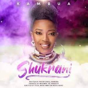 Kambua – Shukrani