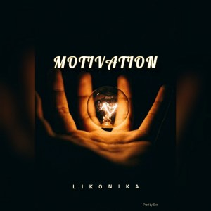 Liko Nika – Motivation