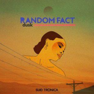 Random Fact – Dusk EP
