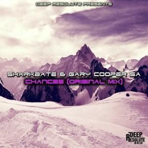 Sharkbate & Gary Cooper SA – Chances (Original Mix)