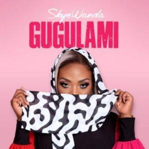 Skye Wanda – Gugulami