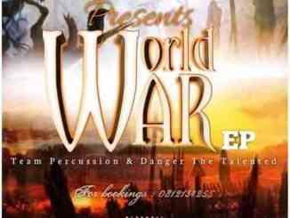 Team Percussion & Danger De Talented – World War Album