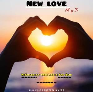 M Killer – New Love Featuring Pree Vee & Kay Sliq
