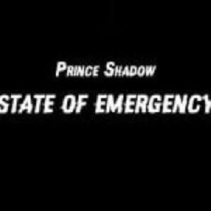 Prince Shadow – State Of Emergency