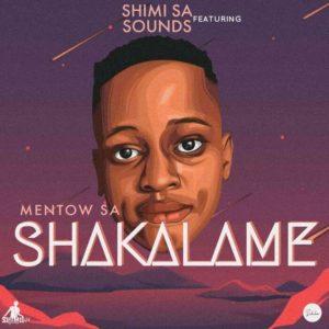 Shimii SA – Shakalame Ft. Mentow SA