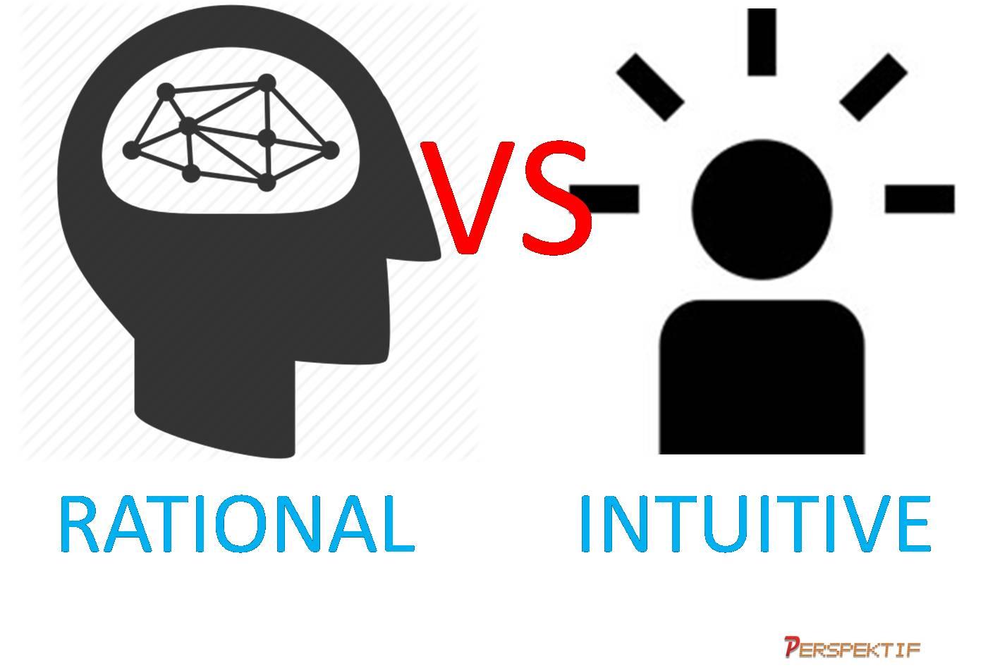 Pengambilan Keputusan Secara Rasional V Intuitif Perspektif