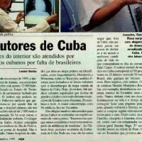 Em 1999 quando Serra era Ministro da Saúde a VEJA era a favor dos médicos cubanos e sua vinda ao Brasil.