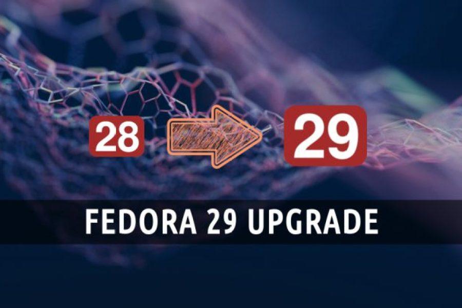 Come aggiornare Fedora 28 a Fedora 29