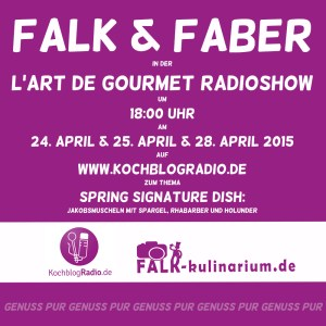 Save the date! Falk & Faber auf KochblogRadio.de zum Thema Spring Signature Dish am 24. April 2015 um 18:00 Uhr.