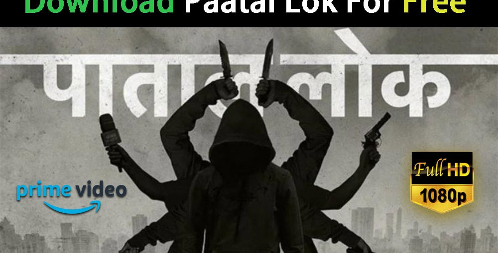 Download Paatal lok for free in 2020
