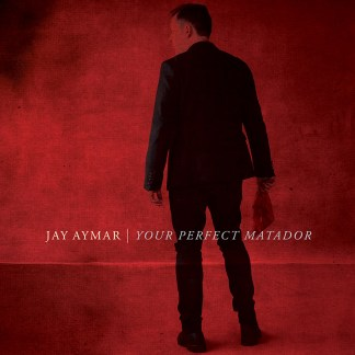 Cover shot of Jay Aymar - Your Perfect Matador