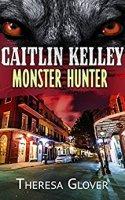 Cover for Caitlin Kelly Monster Hunter
