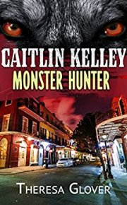 Cover for Caitlin Kelly Monster Hunter
