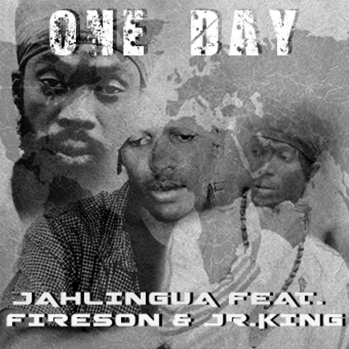 Jahlingua with Fireson & Jr King - One Day