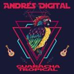 Andrés Digital - Guaracha Tropical