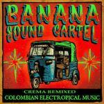 Banana Sound Cartel - Crema Remixed