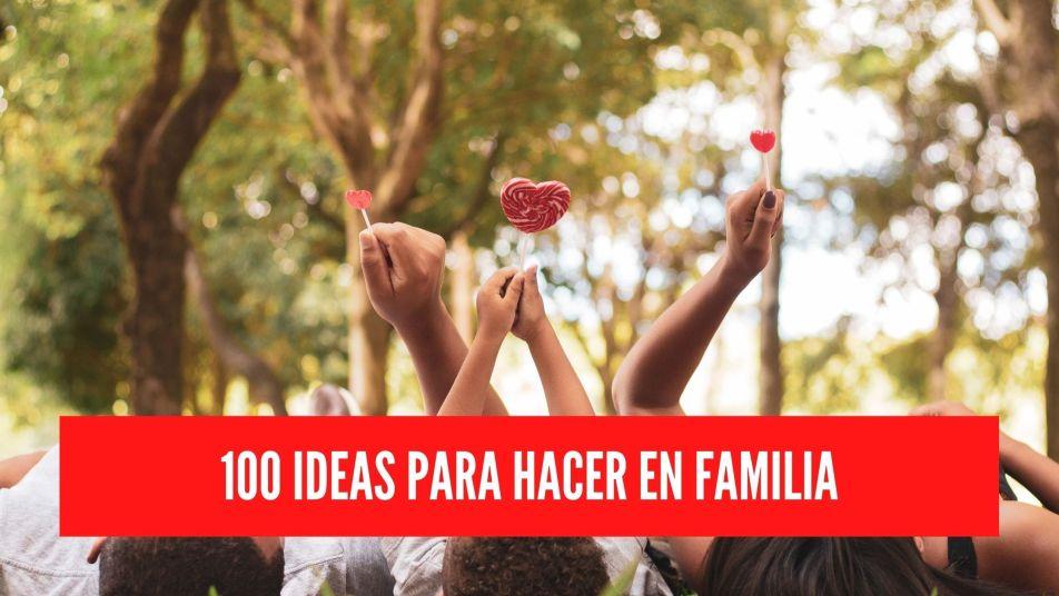 ideas para hacer en familia
