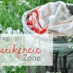 Gastbeitrag: Plastikfreie Zone!