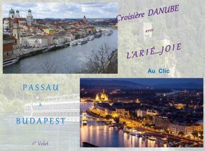 Croisière Danube avec l'ARIÉ…..JOIE – De Passau à Budapest