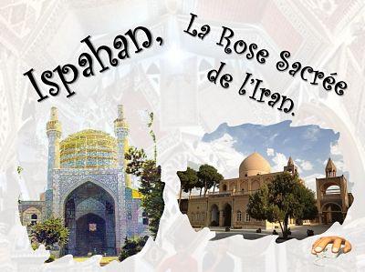 Isaphan – La rose sacrée de l'Iran