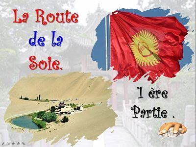 La Route de la Soie (première partie)