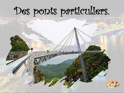 Des ponts particuliers
