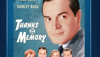 Thanks for the Memory, starring Bob Hope, Shirley Ross, Charless Butterworth, Roscoe Karns, Patricia Wilder