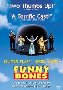 Funny Bones, starring Lee Evans, Jerry Lewis, Oliver Platt