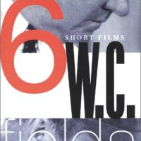 W.C. Fields: 6 Short Films