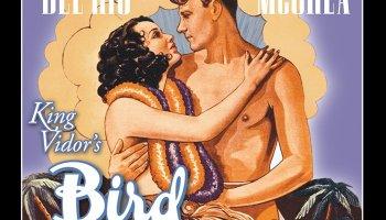 Bird of Paradise (1932), starring Joel McCrea, Dolores del Río