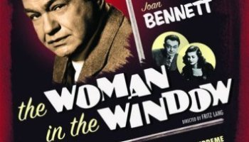 The Woman in the Window, starring Edward G. Robinson, Joan Bennett, Raymond Massey, Edmund Breon, Dan Duryea