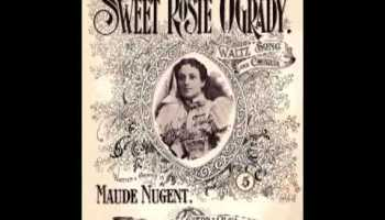 Song lyrics to Sweet Rosie O'Grady (1896), Written by Maude Nugent, performed in the movie of the same name
