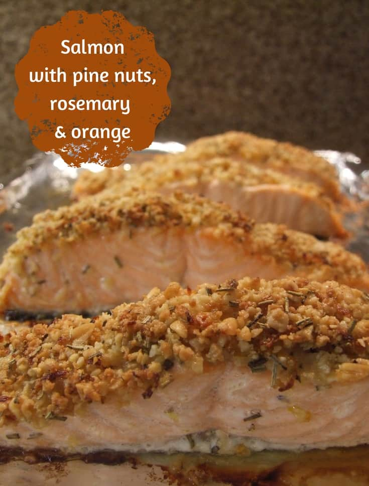 Salmon with pine nuts, rosemary and orange crust
