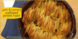 garlic & rosemary scalloped potato roast