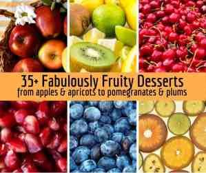 fabulously fruity desserts.